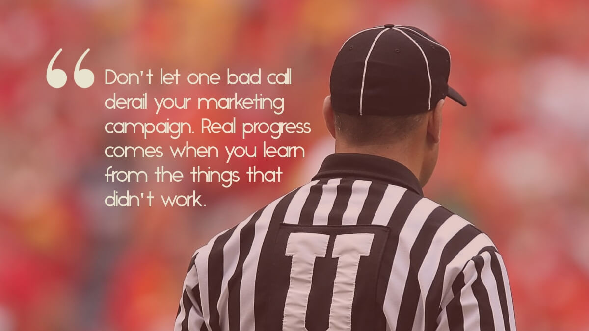 "A sports referee with the quote, ""Don't let one bad call derail your marketing campaign. Real progress comes when you learn from your mistakes."""