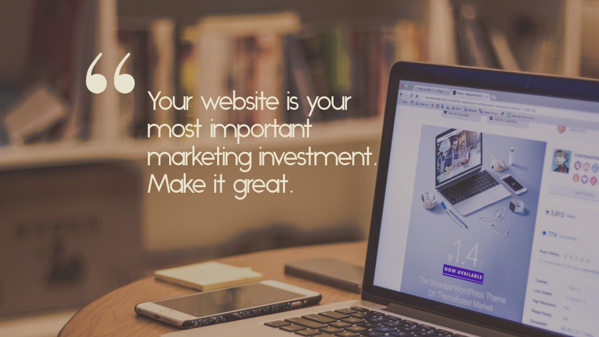 "A computer screen showing a Wordpress theme, with the quote, ""Your website is your most important marketing investment. Make it great."""