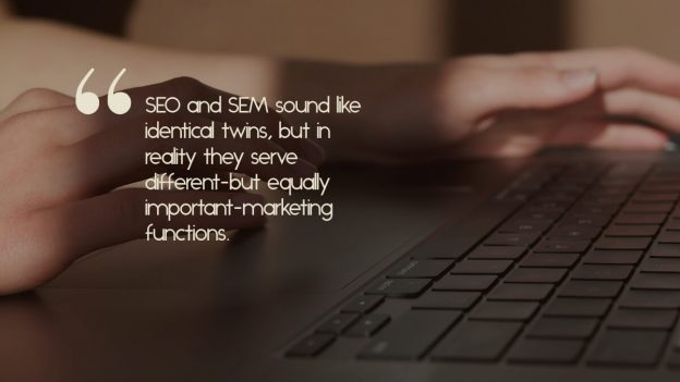 "A person typing on a keyboard, with the caption, ""SEO and SEM sound like identical twins, but in reality they serve different-but equally important-marketing functions."""