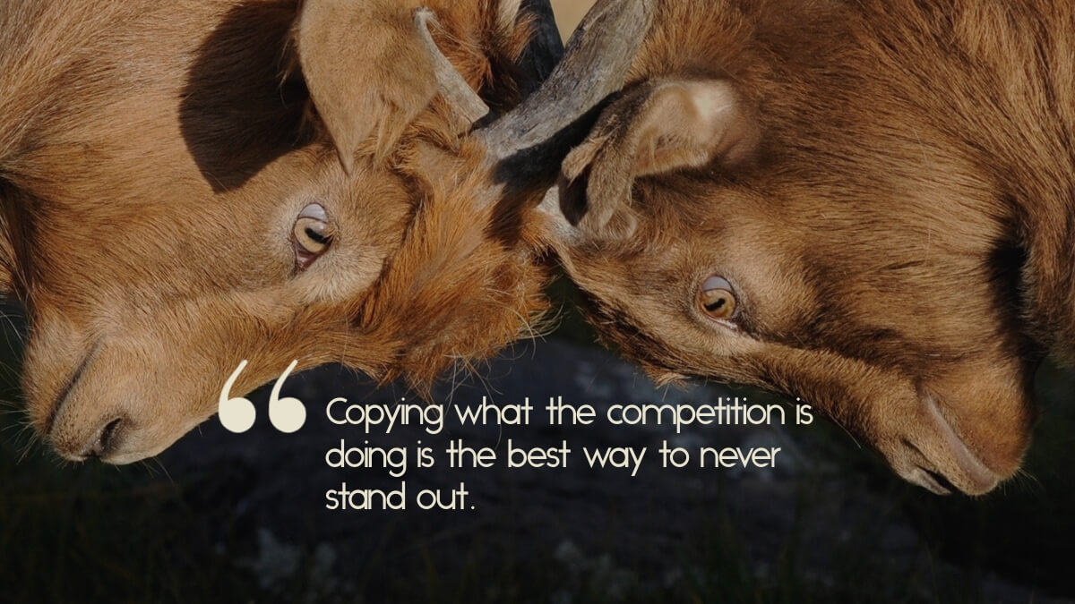 "Two rams butting heads, with the caption, ""Copying what the competition is doing is the best way to never stand out."""