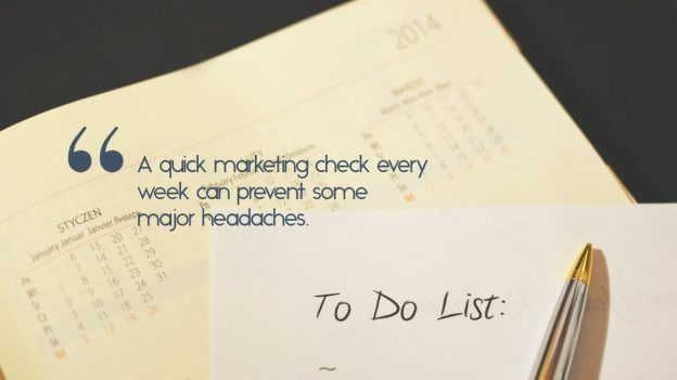 "A to-do list with the caption, ""A quick marketing check every week can prevent some major headaches."" """