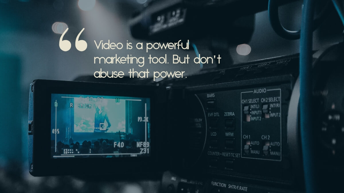 "A video camera filming, with the caption, ""Conventional wisdom would have us all believe that video is the greatest marketing thing since sliced bread. But we advise caution. Here's why."""