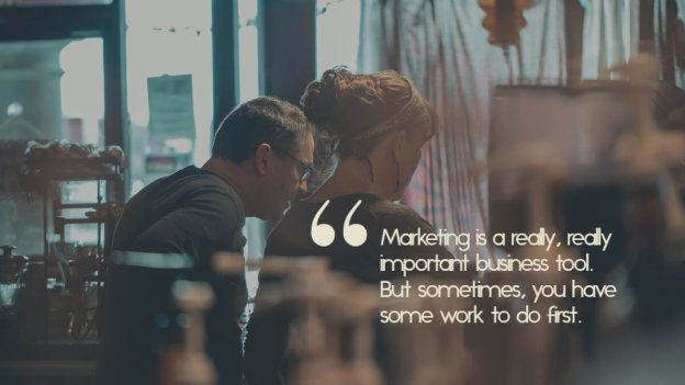 """Two small business owners look concerned, with the caption, """"Marketing is a really, really important business tool. But sometimes, you have some work to do first."""""""