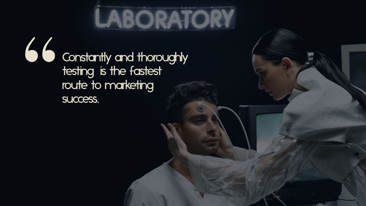 """A woman puts electrodes on a young man's head, with the caption, """"Constantly and thoroughly testing is the fastest route to marketing success."""""""